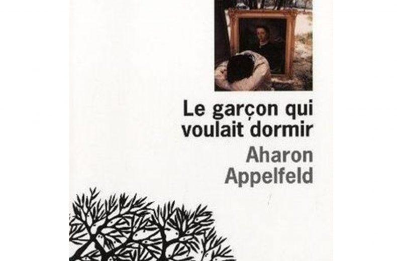 «Le garçon qui voulait dormir» d'Aharon Appelfeld